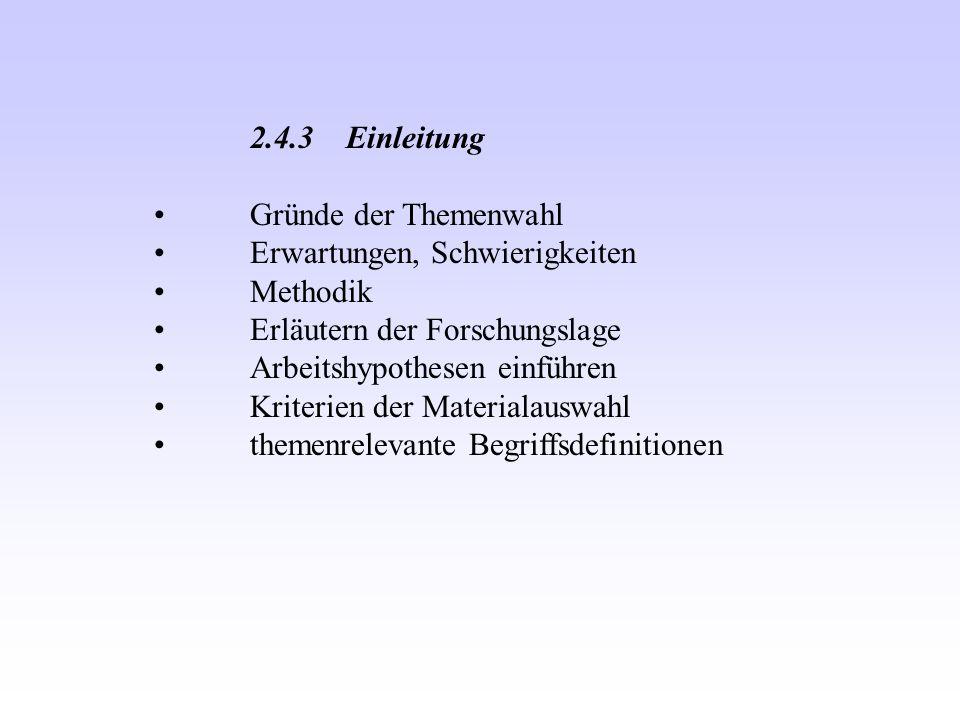2.4.3 Einleitung Gründe der Themenwahl. Erwartungen, Schwierigkeiten. Methodik. Erläutern der Forschungslage.