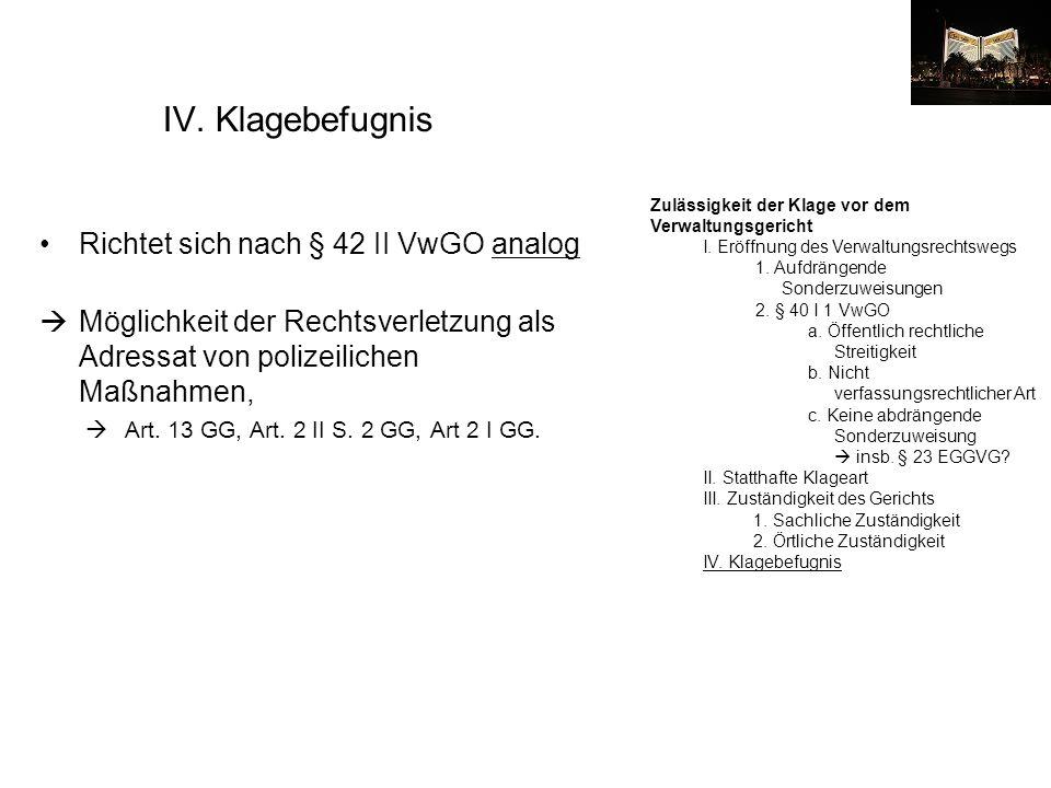 IV. Klagebefugnis Richtet sich nach § 42 II VwGO analog