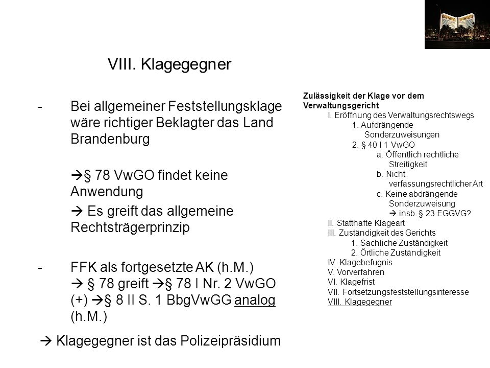VIII. Klagegegner Zulässigkeit der Klage vor dem Verwaltungsgericht. I. Eröffnung des Verwaltungsrechtswegs.