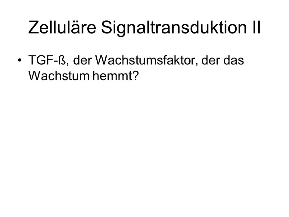 Zelluläre Signaltransduktion II