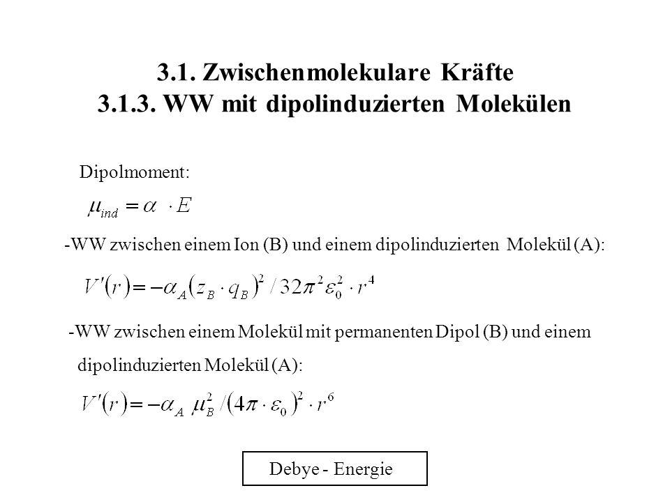 3. 1. Zwischenmolekulare Kräfte 3. 1. 3