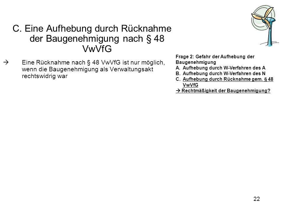 C. Eine Aufhebung durch Rücknahme der Baugenehmigung nach § 48 VwVfG