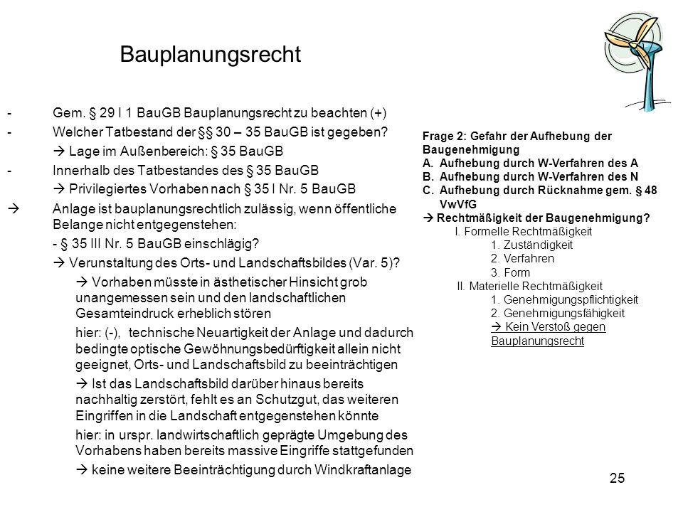 Bauplanungsrecht Gem. § 29 I 1 BauGB Bauplanungsrecht zu beachten (+)