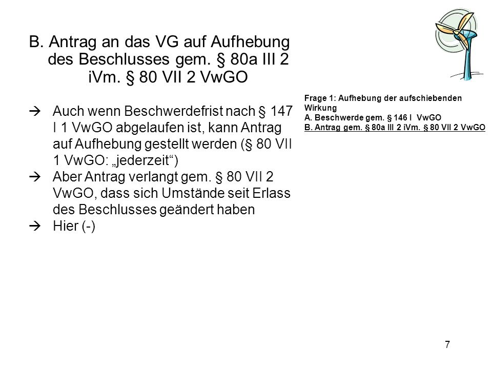 B. Antrag an das VG auf Aufhebung des Beschlusses gem. § 80a III 2 iVm
