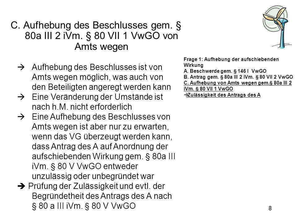 C. Aufhebung des Beschlusses gem. § 80a III 2 iVm
