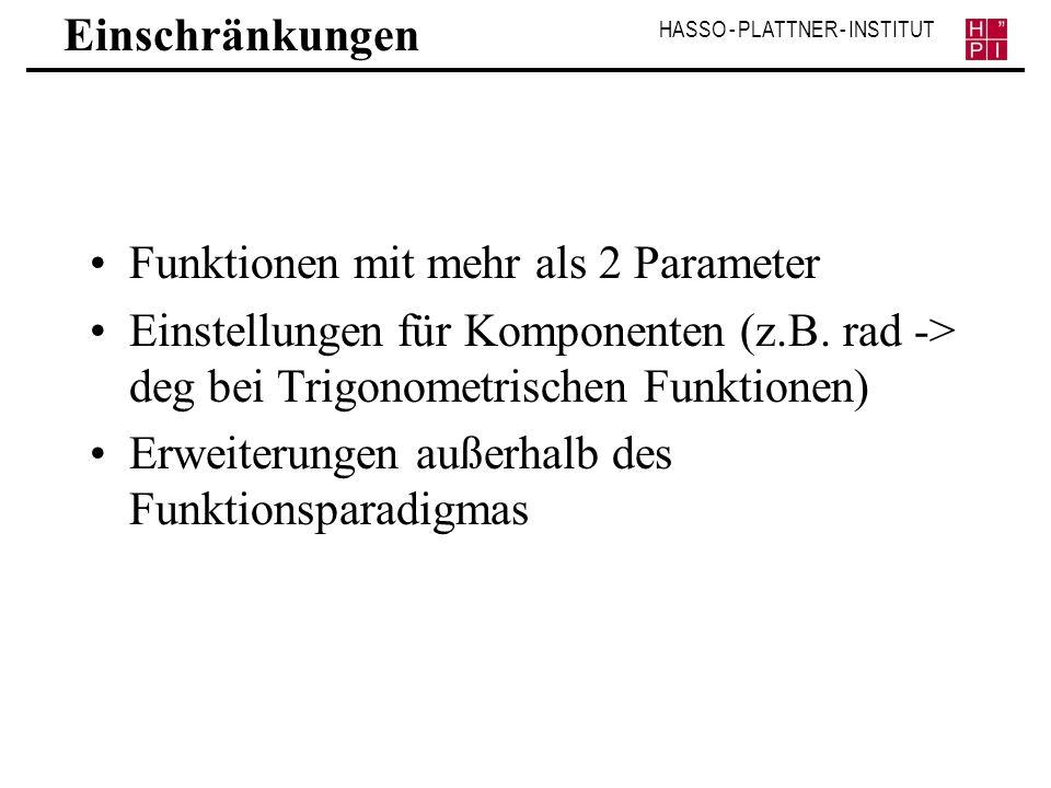 Einschränkungen Funktionen mit mehr als 2 Parameter. Einstellungen für Komponenten (z.B. rad -> deg bei Trigonometrischen Funktionen)