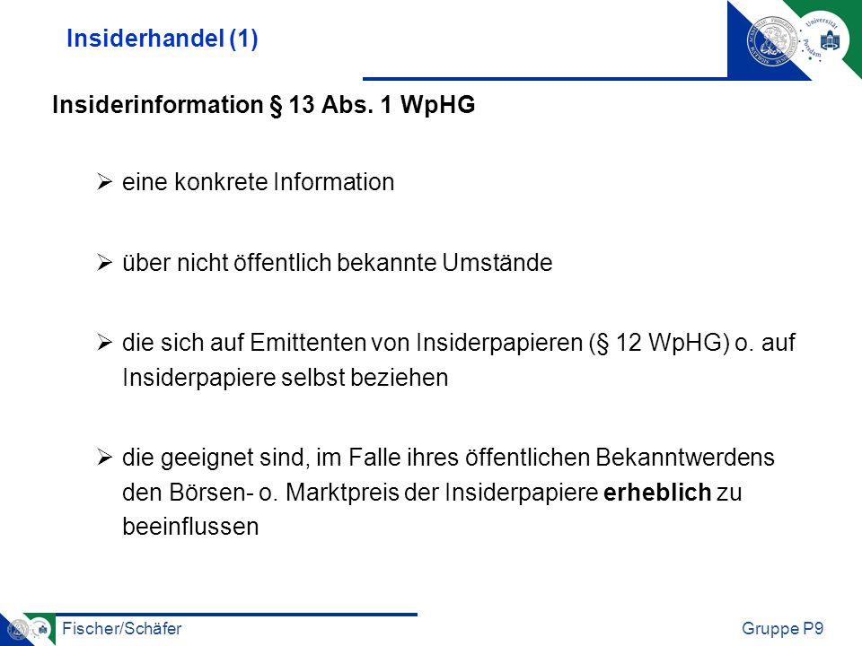 Insiderhandel (1) Insiderinformation § 13 Abs. 1 WpHG. eine konkrete Information. über nicht öffentlich bekannte Umstände.