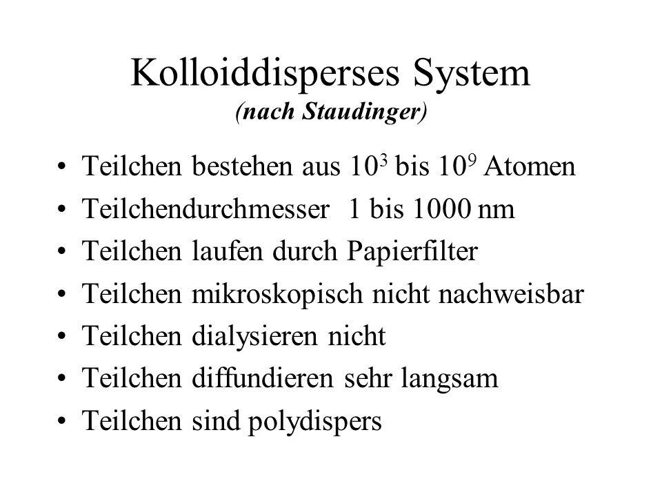 Kolloiddisperses System (nach Staudinger)