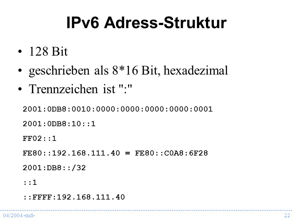 IPv6 Adress-Struktur 128 Bit geschrieben als 8*16 Bit, hexadezimal