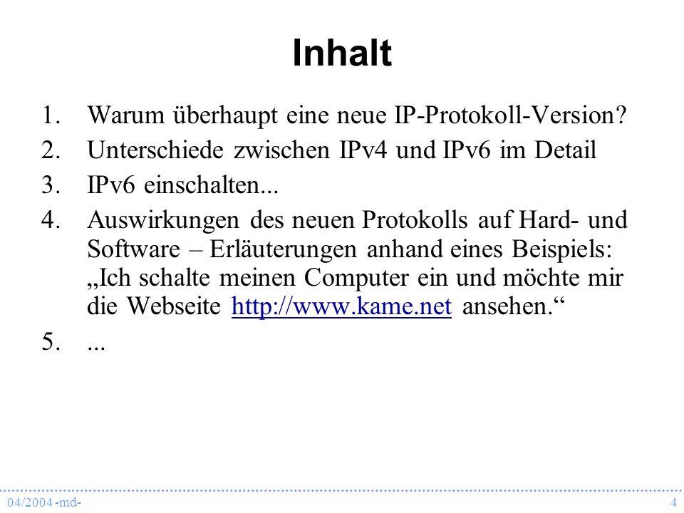 Inhalt Warum überhaupt eine neue IP-Protokoll-Version