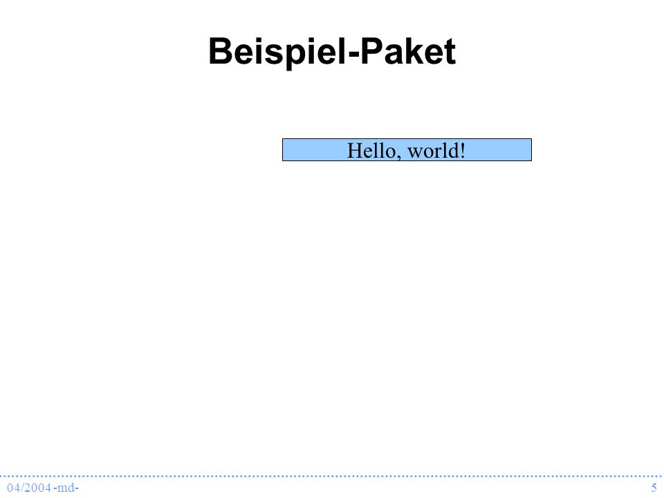 Beispiel-Paket Hello, world! 04/2004 -md-