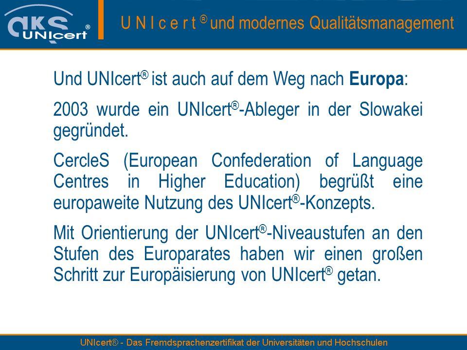 Und UNIcert® ist auch auf dem Weg nach Europa: