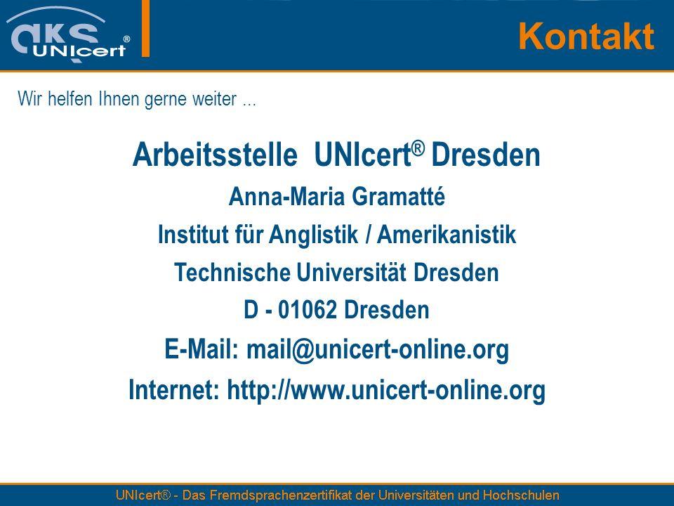 Kontakt Arbeitsstelle UNIcert® Dresden E-Mail: mail@unicert-online.org