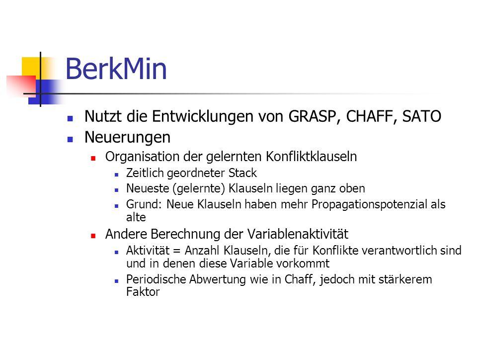 BerkMin Nutzt die Entwicklungen von GRASP, CHAFF, SATO Neuerungen