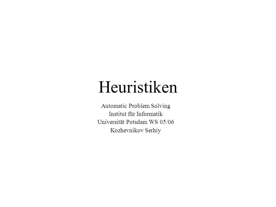 Heuristiken Automatic Problem Solving Institut für Informatik