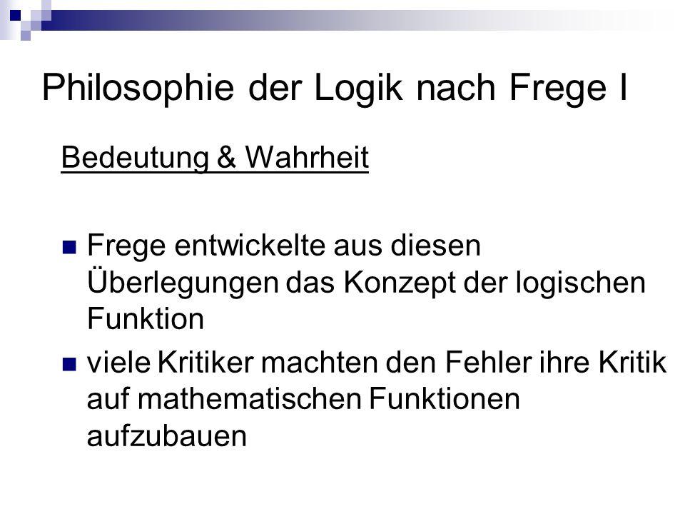 Philosophie der Logik nach Frege I
