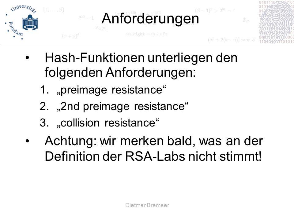 Anforderungen Hash-Funktionen unterliegen den folgenden Anforderungen: