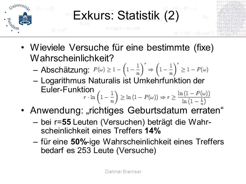 Exkurs: Statistik (2) Wieviele Versuche für eine bestimmte (fixe) Wahrscheinlichkeit Abschätzung: