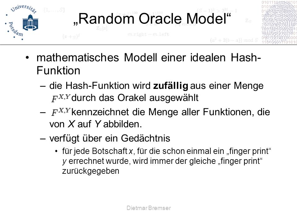 """Random Oracle Model mathematisches Modell einer idealen Hash- Funktion."