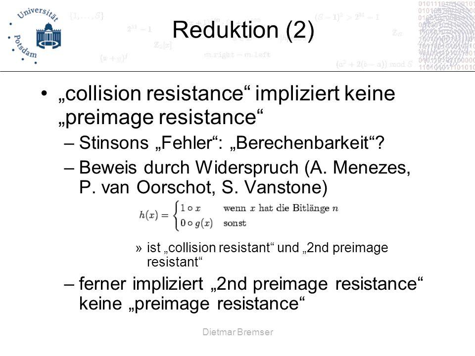 """Reduktion (2) """"collision resistance impliziert keine """"preimage resistance Stinsons """"Fehler : """"Berechenbarkeit"""