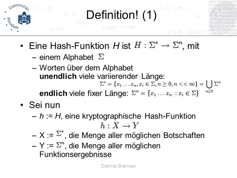 Definition! (1) Eine Hash-Funktion H ist , mit Sei nun einem Alphabet