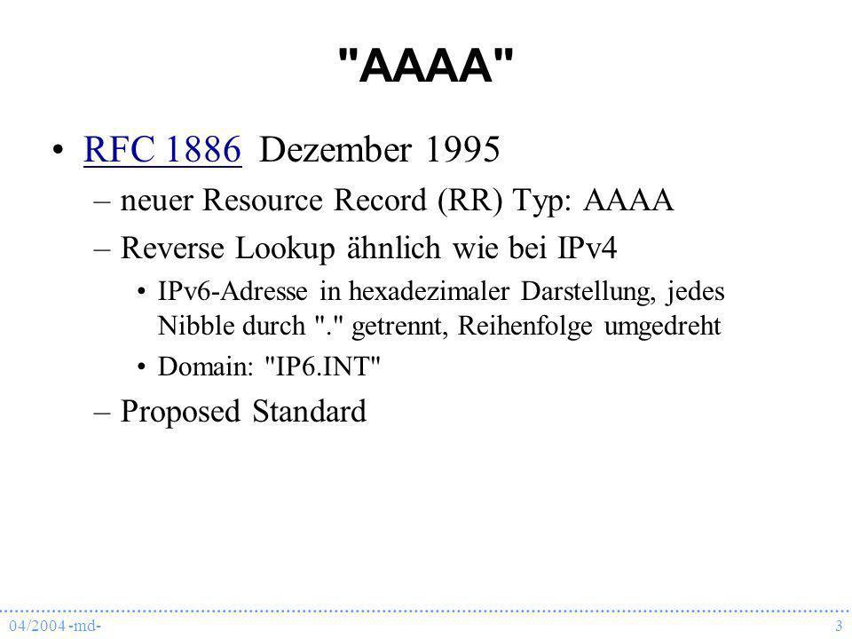 AAAA RFC 1886 Dezember 1995 neuer Resource Record (RR) Typ: AAAA