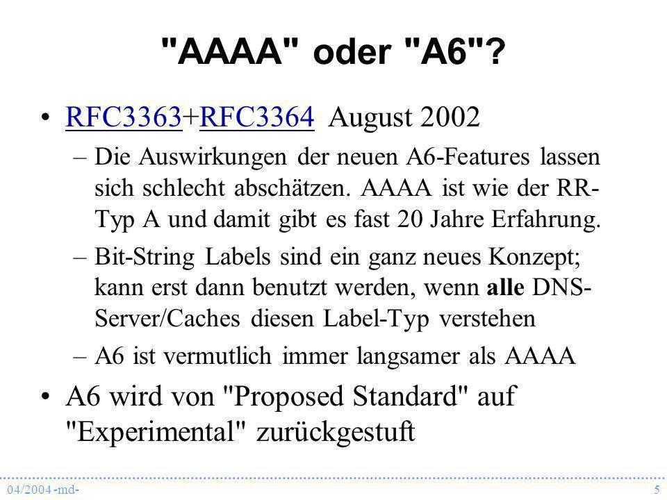 AAAA oder A6 RFC3363+RFC3364 August 2002