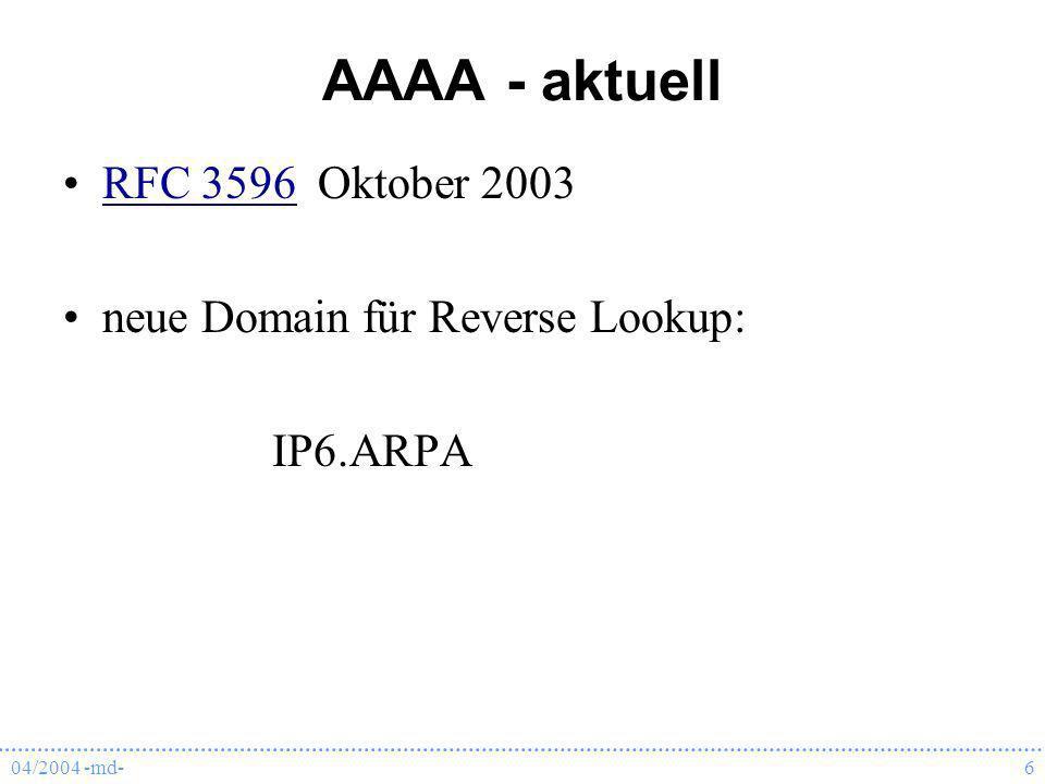AAAA - aktuell RFC 3596 Oktober 2003 neue Domain für Reverse Lookup: