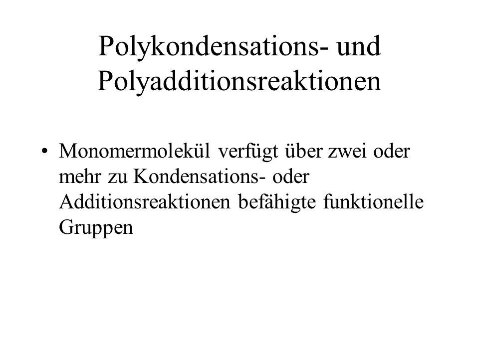 Polykondensations- und Polyadditionsreaktionen