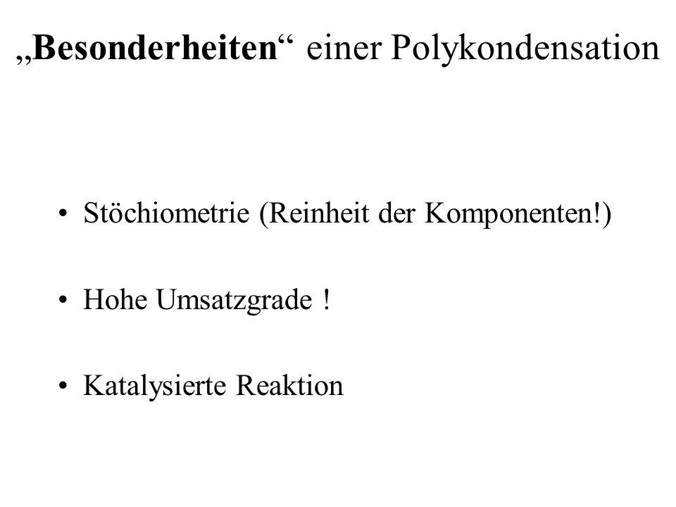 """""""Besonderheiten einer Polykondensation"""