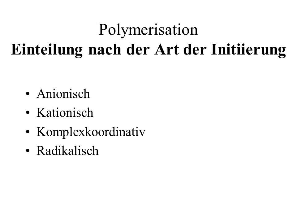 Polymerisation Einteilung nach der Art der Initiierung