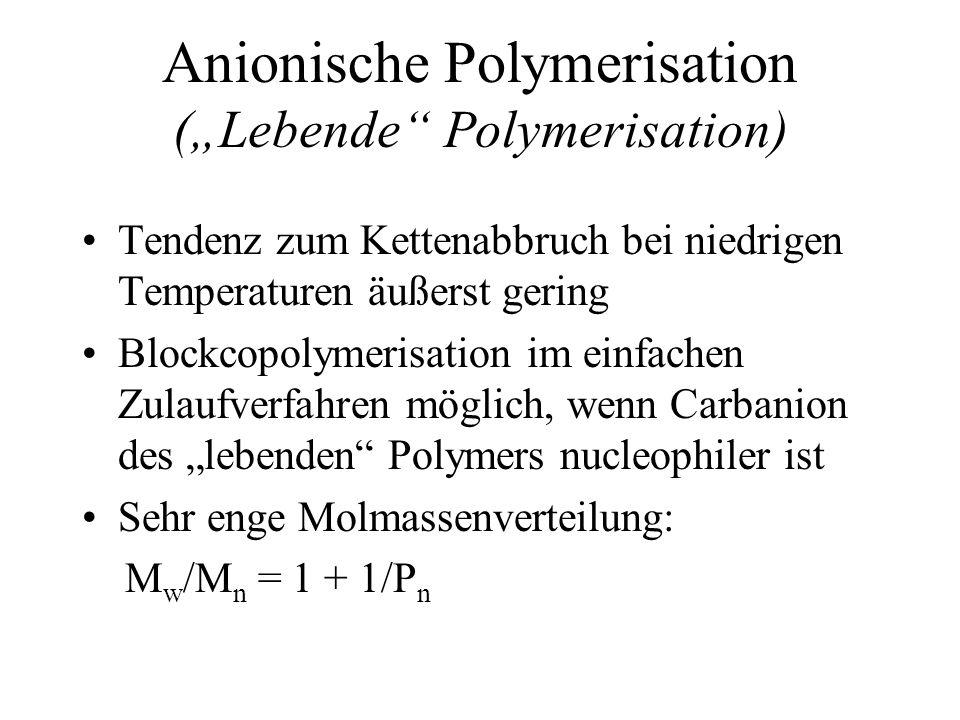 """Anionische Polymerisation (""""Lebende Polymerisation)"""
