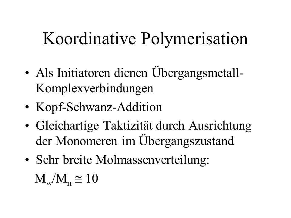 Koordinative Polymerisation
