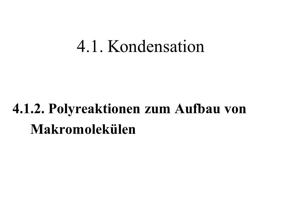4.1.2. Polyreaktionen zum Aufbau von Makromolekülen