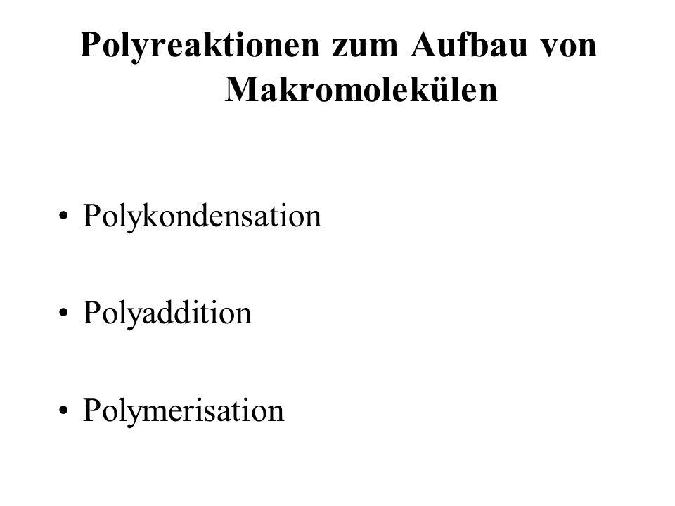 Polyreaktionen zum Aufbau von Makromolekülen