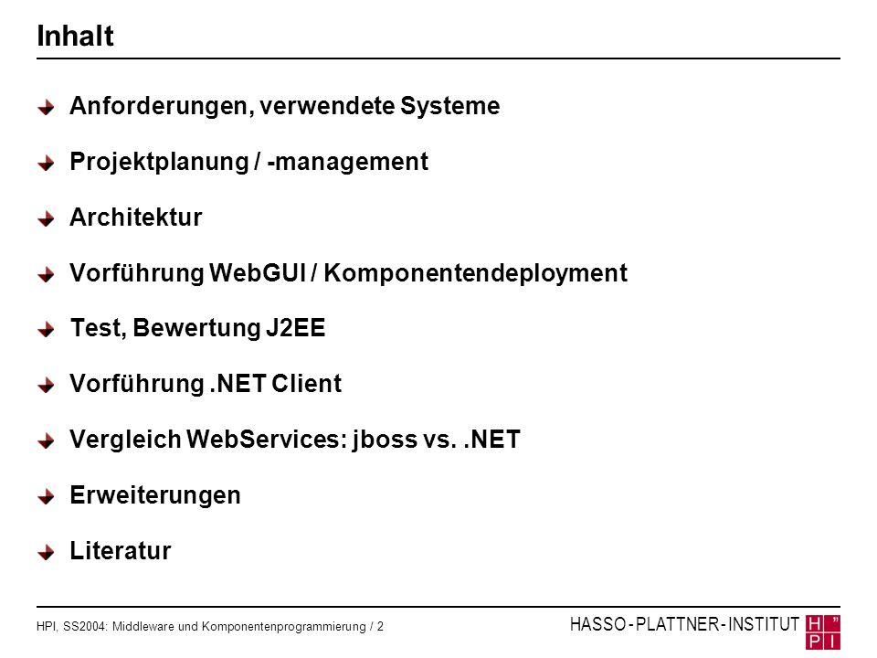Inhalt Anforderungen, verwendete Systeme Projektplanung / -management