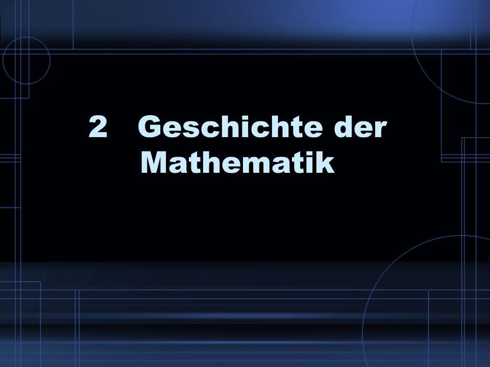 2 Geschichte der Mathematik