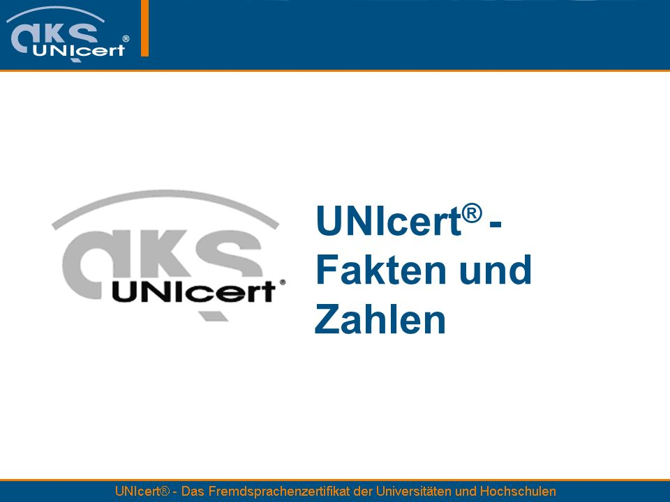 UNIcert® - Fakten und Zahlen