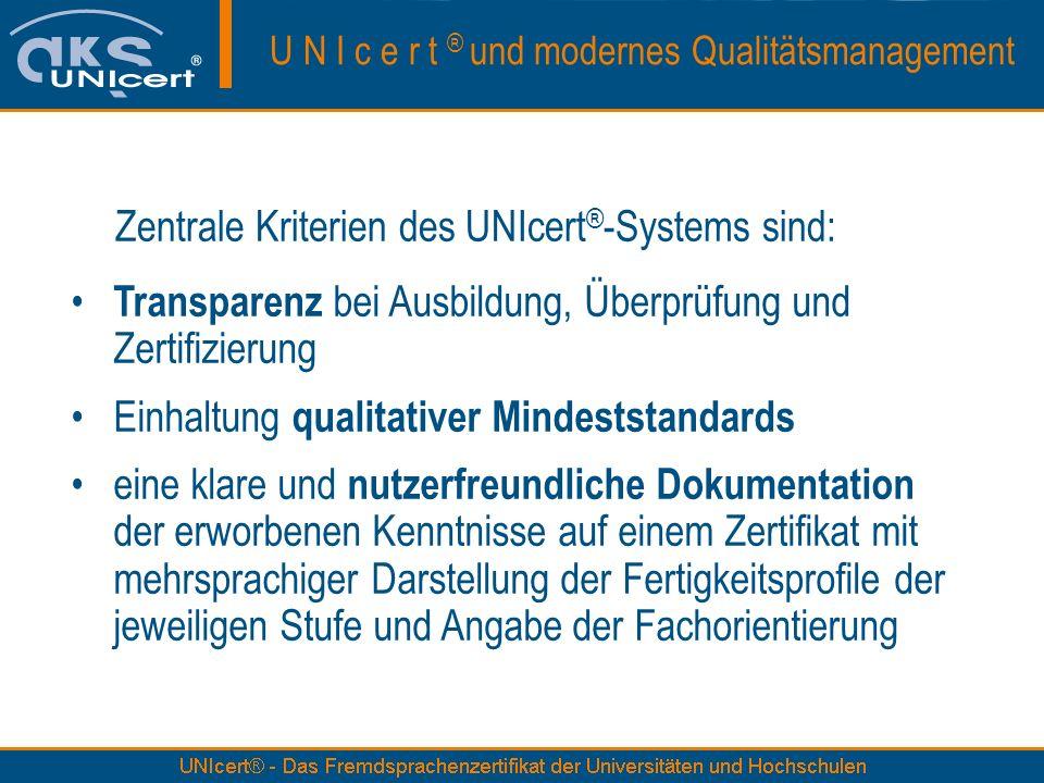 Zentrale Kriterien des UNIcert®-Systems sind: