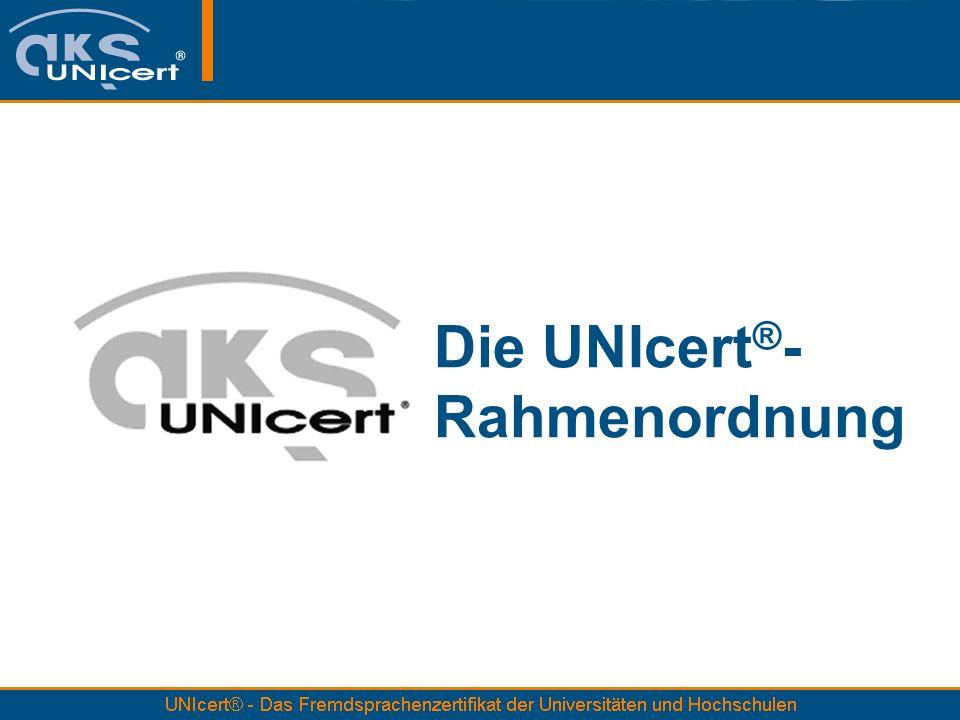 Die UNIcert®- Rahmenordnung