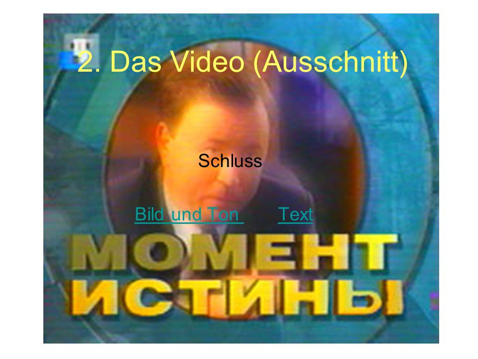 2. Das Video (Ausschnitt)