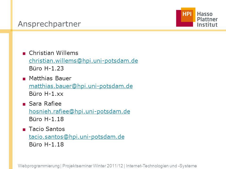 Ansprechpartner Christian Willems christian.willems@hpi.uni-potsdam.de Büro H-1.23. Matthias Bauer matthias.bauer@hpi.uni-potsdam.de Büro H-1.xx.