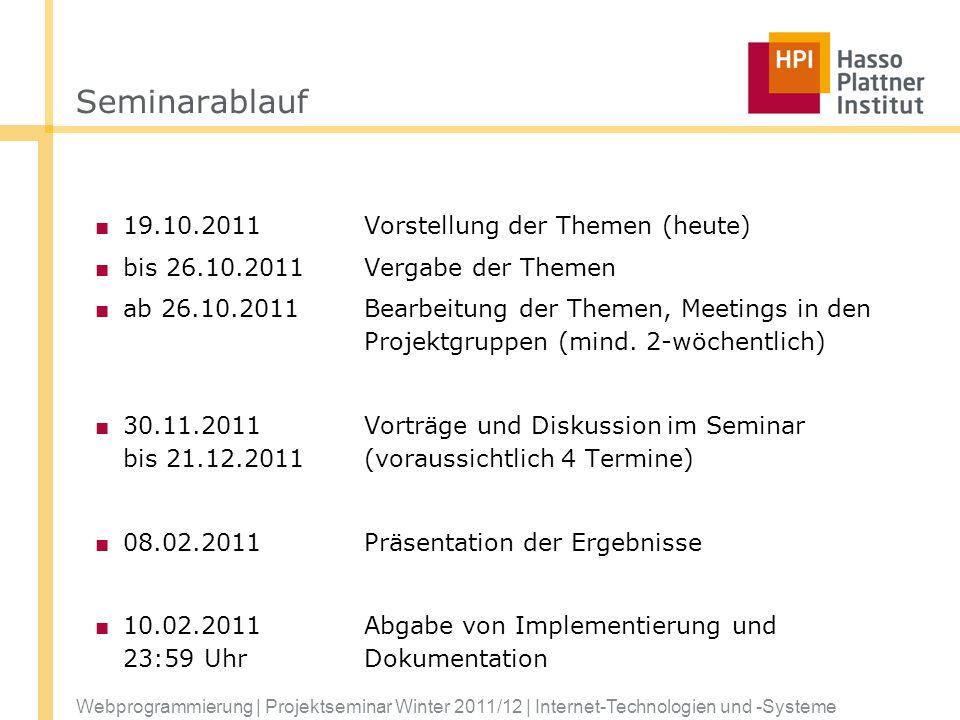 Seminarablauf 19.10.2011 Vorstellung der Themen (heute)