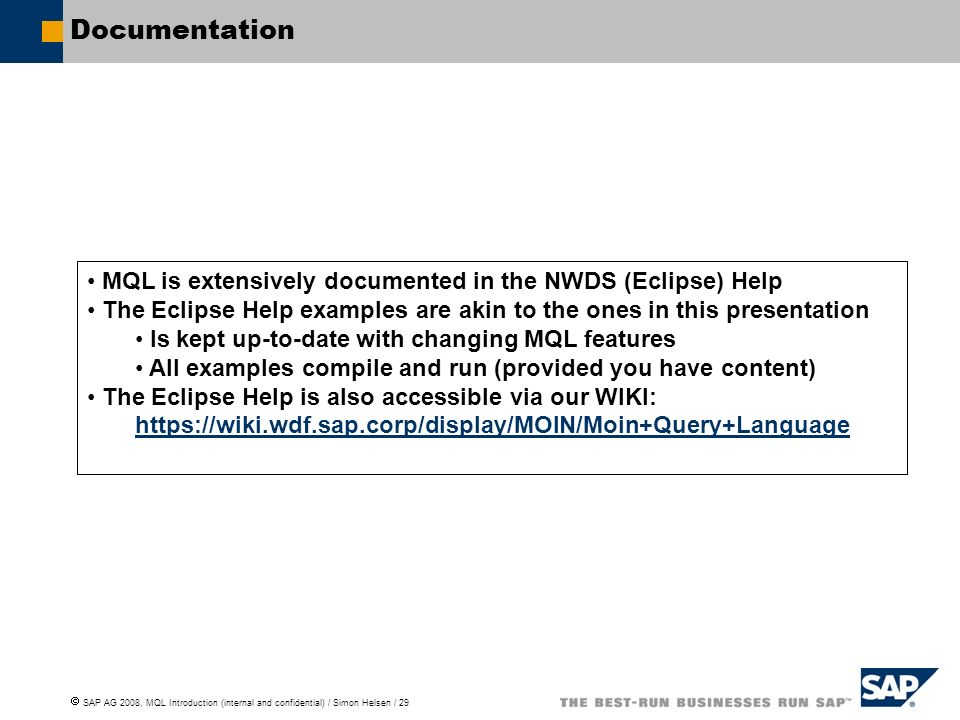 Documentation MQL is extensively documented in the NWDS (Eclipse) Help