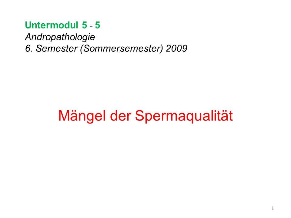 Untermodul 5 - 5 Andropathologie 6. Semester (Sommersemester) 2009