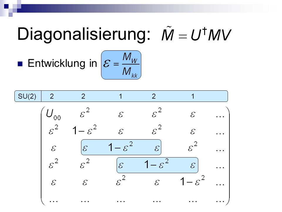 Diagonalisierung: Entwicklung in.