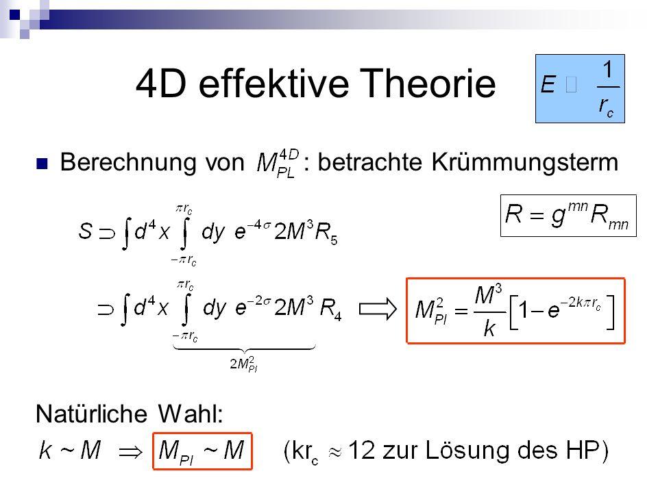 4D effektive Theorie Berechnung von : betrachte Krümmungsterm