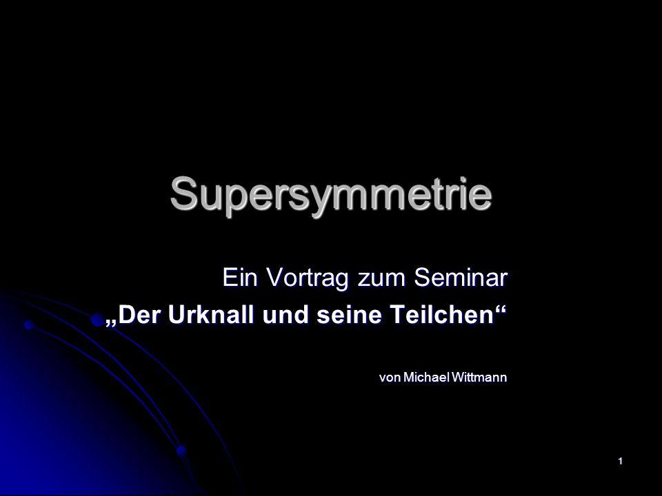 Supersymmetrie Ein Vortrag zum Seminar
