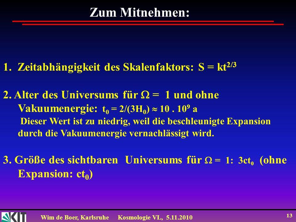 Zum Mitnehmen: 1. Zeitabhängigkeit des Skalenfaktors: S = kt2/3