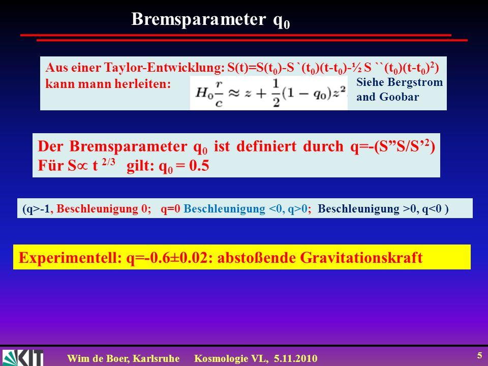Bremsparameter q0 Aus einer Taylor-Entwicklung: S(t)=S(t0)-S `(t0)(t-t0)-½ S ``(t0)(t-t0)2) kann mann herleiten:
